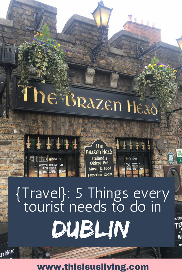 5 things every tourist needs to do in Uublin. save this post for your next travel trip to Ireland.