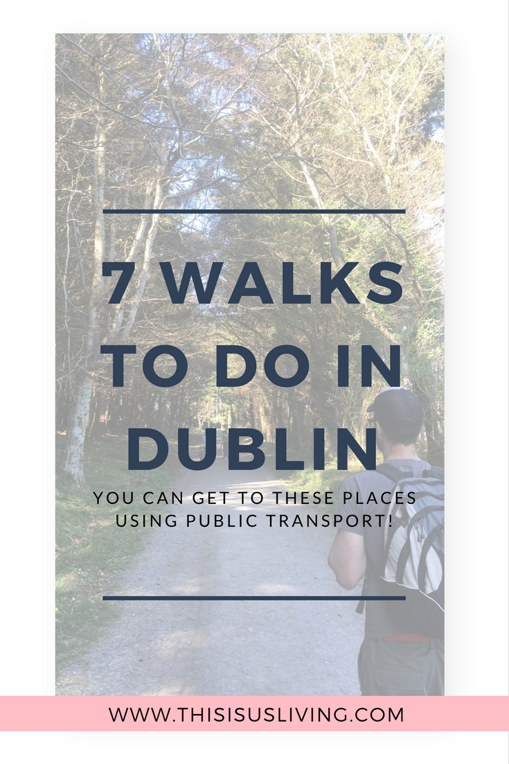 7 walks to do around Dublin - plus you can get to them using public transport!