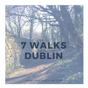 walks to do around Dublin