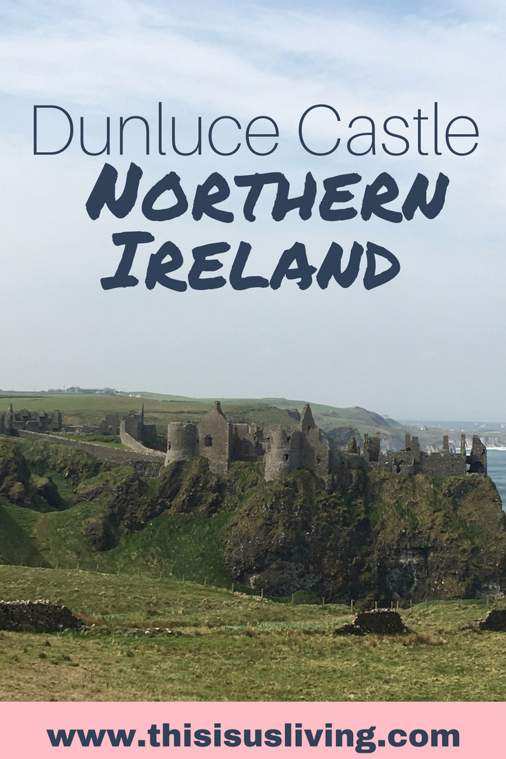 Visit Dunluce Caste, Northern Ireland. Take a bus tour up to Northern Ireland from Dublin. In one day: stop at several stops, learn a bit of Irish history and see beautiful views and coastlines.