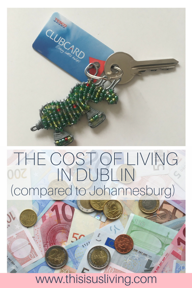 It seems we have swapped one expensive city for another by deciding to move from Johannesburg to Dublin. Check out the cost of living in Dublin here: