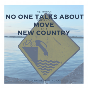 The things no one talks about when you move to a new country - living abroad can be challenging, and being an expat in a foreign country is hard - here are some truths you need to know before you move over.