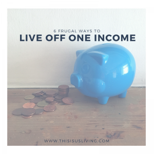 6 frugal ways to live off one income, and the hidden benefits you find when you do live off one salary.