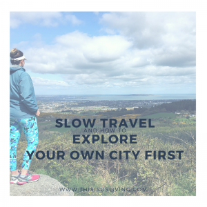 Slow Travel. Making life an adventure every day, by slowing down and savoring what we have right in front of us is truly what I think makes your life infinitely happier, relaxed, and much more fulfilled. Here is how to explore your own city first.And no, you don't need a huge budget, and you don't need to jet off to distant lands to become a traveller.