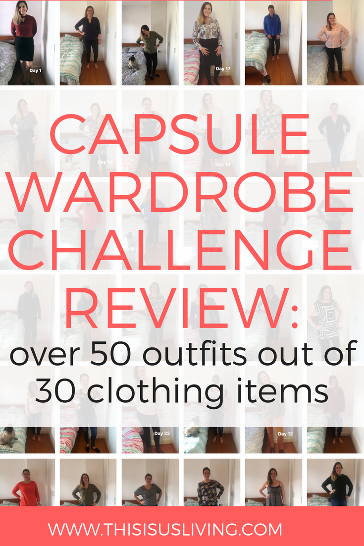 A few months ago I decided to document how many outfits I could wear out of my capsule wardrobe of 30 clothing items. Here is the review of this challenge.