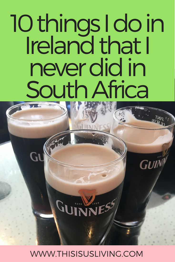 There are a few things that I have noticed that we do here in Ireland, that we didn't do back in South Africa. So I thought I would share some of these differences, but maybe they aren't really that different as they are just a new norm?