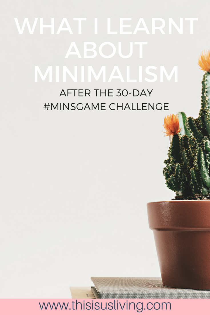 "Last month, I decided to try The Minimalists ""30-day Minimalist Challenge"". But aside from the 465 items I managed to throw out throughout this challenge, I learnt a lot more about what Minimalism means to me."