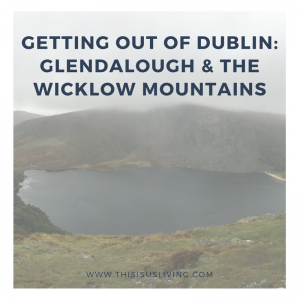 Getting out of Dublin: Hiking in Glendalough & Exploring the Wicklow Mountains.Read this post for tips on how to make the most out of this day out!