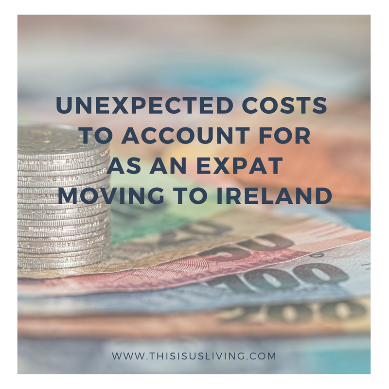 Moving to Ireland? Here are some of the unexpected costs you need to account for as an expat planning to live abroad in Ireland.