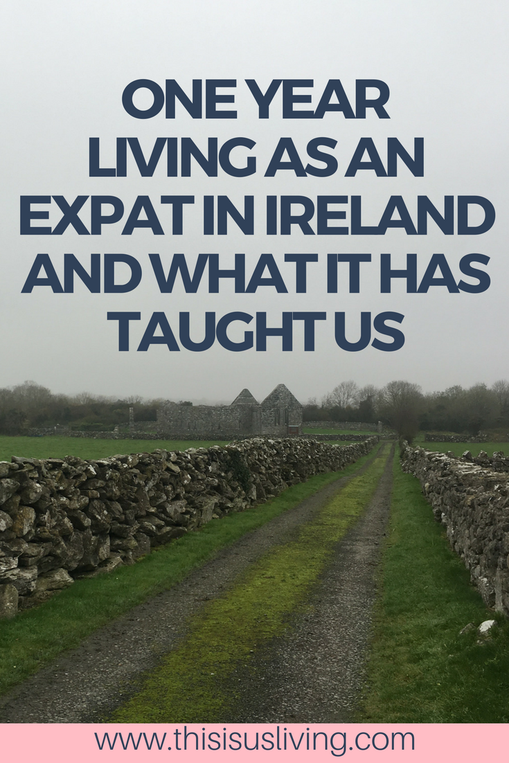 One year living as an Expat in Ireland - and what it has taught us