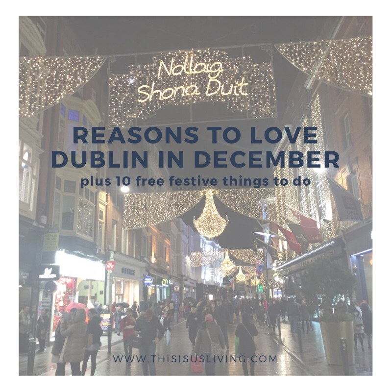 Reasons to love Dublin in December, plus 10 free festive things to do in Dublin, Ireland.