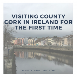 Visiting county Cork in Ireland for the first time. All the things you can see and do in one weekend. Short Trip Ideas!