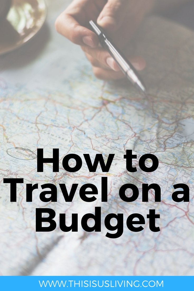 10 ways we are able to travel on a budget.