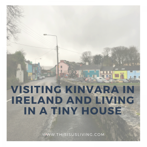 Visiting Kinvara in Ireland and living in a tiny house. Our first time staying on the west coast of Ireland, and our first Airbnb! Since we rented a car specifically for this trip, we thought it would be the best time to explore a smaller town, and really get a feel for Irish countryside. Kinvara did not disappoint.