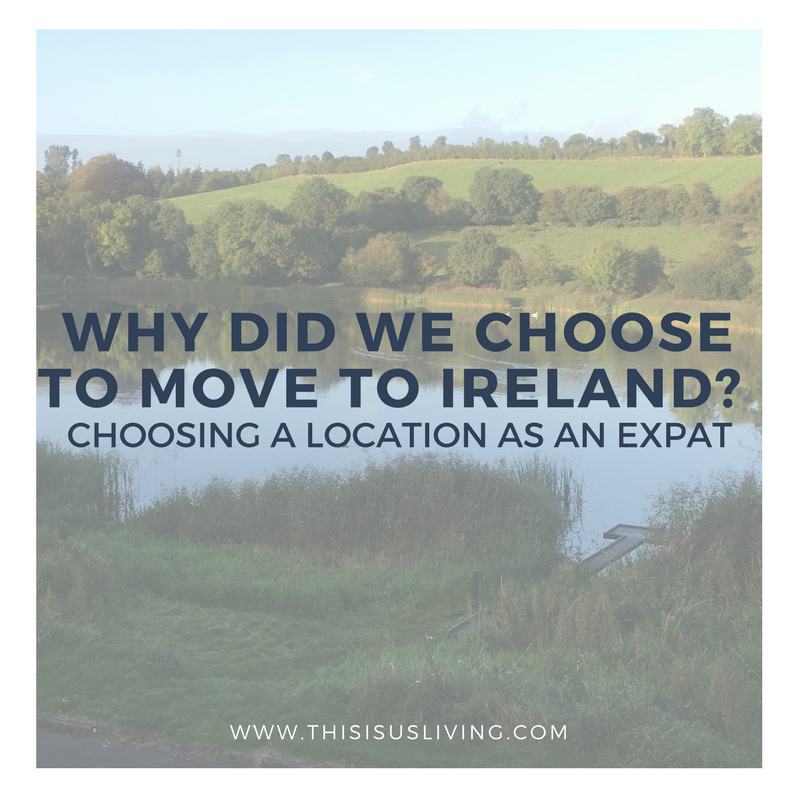 One of the biggest questions we get is, why did we choose to move to Ireland? How do you choose a location to live in as an expat?
