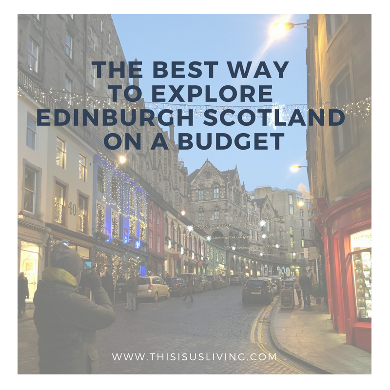 How to Explore Edinburgh Scotland on a Budget