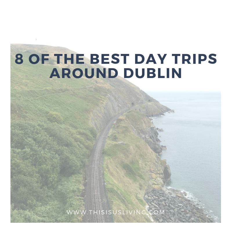 this is a list of our fave day trips around Dublin that would take under an hour to get to