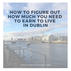In this post I am going to share an estimate monthly budget for Dublin, which will give you insight into how much you need to be earning in order to comfortably live and pay your bills in Dublin.