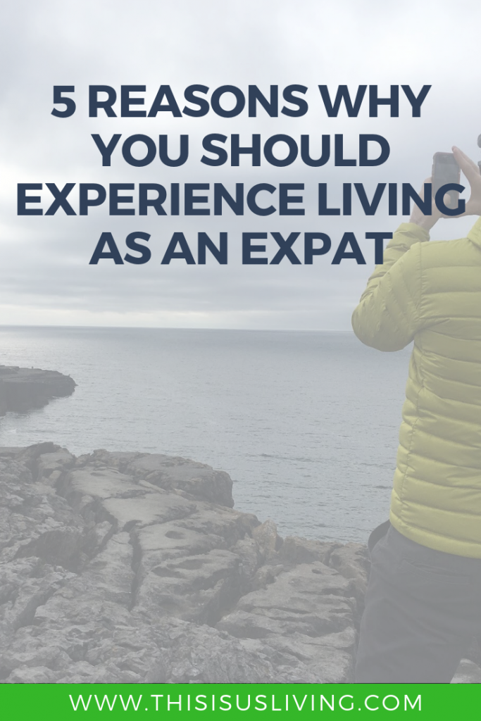 Life as an expat can be hard, but these are some of the reasons why I think you should try and experience living overseas at least once in your life.
