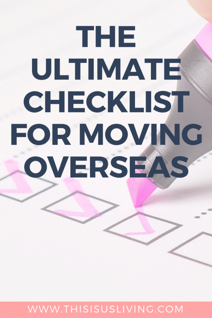 The Ultimate Checklist of things you need to do before you can move overseas!