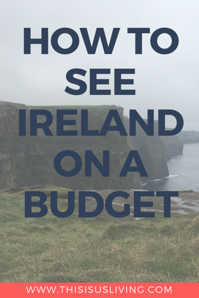 How to see and travel Ireland on a budget.