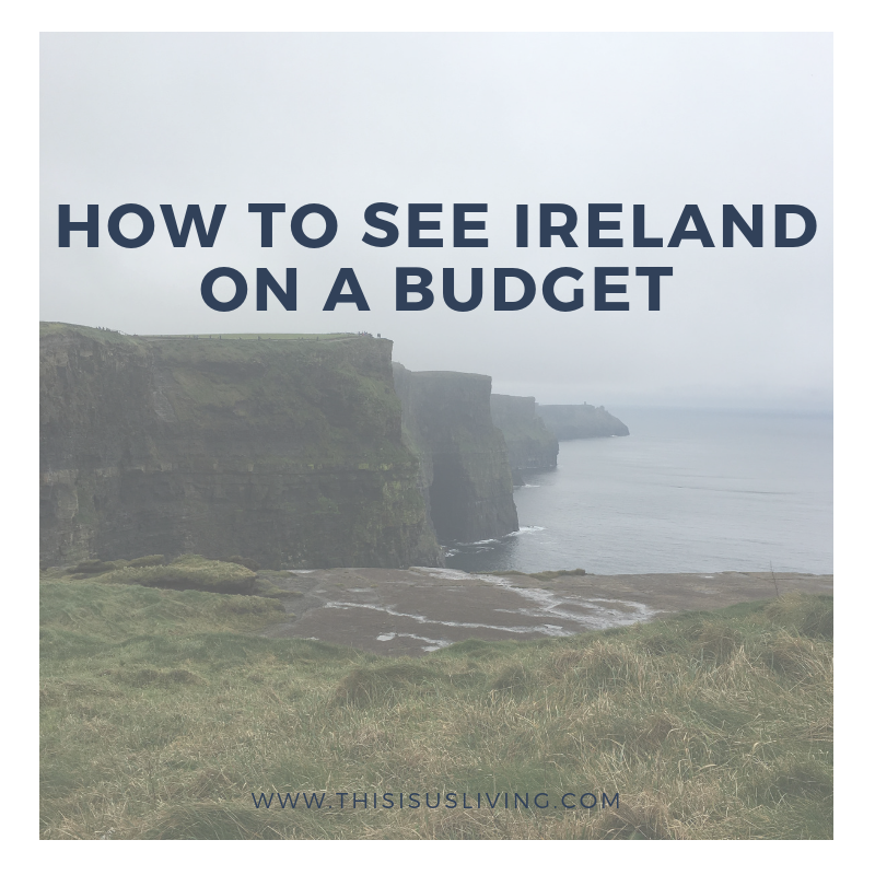 How to travel and see Ireland on a budget