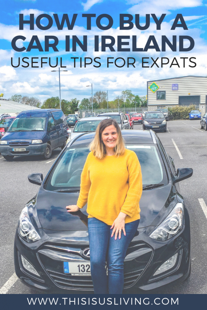 How to buy a car in Ireland: useful tips for expats to consider before they buy a second hand car in Ireland