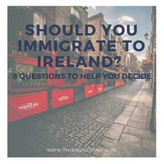 Should you immigrate to Ireland? 8 questions to help you decide if Ireland is the best place for you to move to.