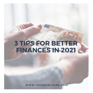 3 tips for better finances in 2021