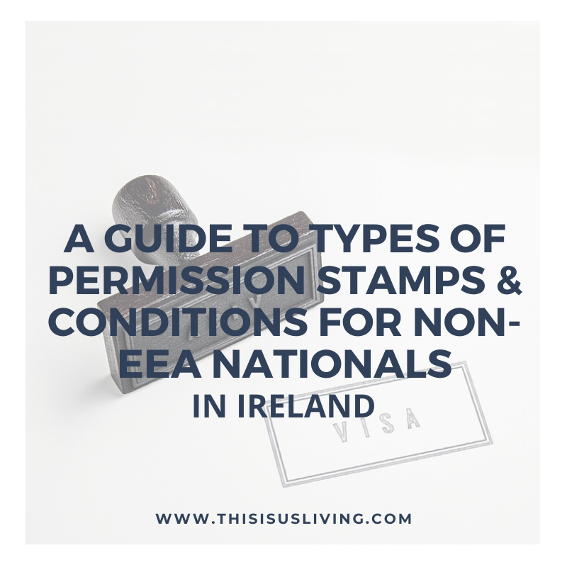 Planning on immigrating to Ireland? Here is a guide to types of permission stamps & conditions for non-EEA nationals