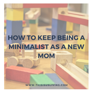 How to keep being a minimalist as a new mom. Even if you don't have a kid yet, you can still apply these practical tips to be on your way to minimalist living.